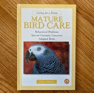 Mature Bird Care - Caring for a Parrot Book